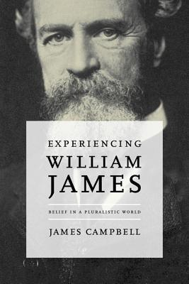 Experiencing William James: Belief in a Pluralistic World