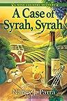 A Case of Syrah, Syrah by Nancy J. Parra