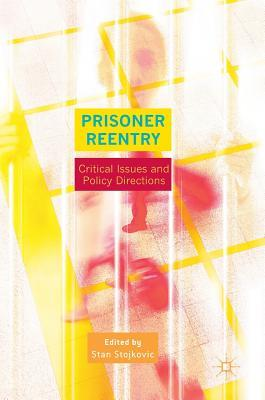 Prisoner Reentry Critical Issues and Policy Directions