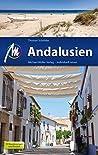 Andalusien Reiseführer Michael Müller Verlag: Individuell reisen mit vielen praktischen Tipps (MM-Reiseführer)