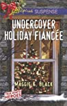 Undercover Holiday Fiancée (True North Heroes #1)