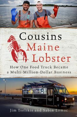 Cousins Maine Lobster How One Food Truck Became a Multimillion-Dollar Business