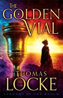 The Golden Vial (Legends of the Realm #3)