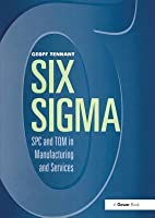 Six Sigma: Spc and TQM in Manufacturing and Services