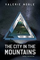 The City in the Mountains (The Energy Crusades #2)