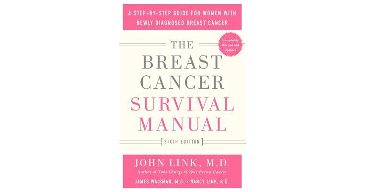 The Breast Cancer Survival Manual: A Step-by-Step Guide for Women with  Newly Diagnosed Breast Cancer by John Link