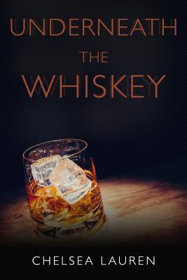 Underneath The Whiskey