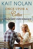 Once Upon A Coffee (Wishful #0.5; Meet Cute Romance #4)