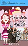 Chocolate Kiss of Death (Willow Crier Mystery #6)