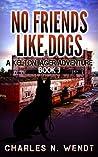 No Friends Like Dogs (A Kelton Jager Adventure #3)