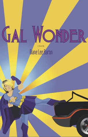 Gal Wonder by Diane Lee Baron