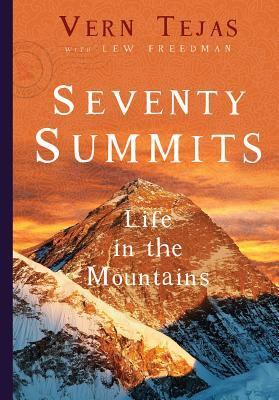 Seventy Summits: A Life on the Mountain