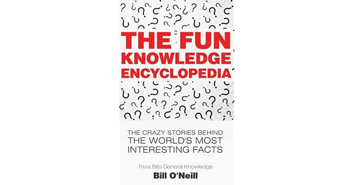 Most Interesting Facts >> The Fun Knowledge Encyclopedia The Crazy Stories Behind The World S