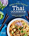 The Better Than Takeout Thai Cookbook: Favorite Thai Food Recipes Made at Home