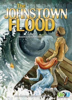 Johnstown Flood: An Up2u Historical Fiction Adventure: An Up2u Historical Fiction Adventure