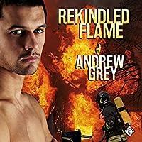Rekindled Flame (Rekindled Flame #1)