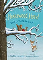 The Greatest Gift (Heartwood Hotel, #2)