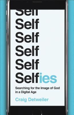 Selfies Searching for the Image of God in a Digital Age