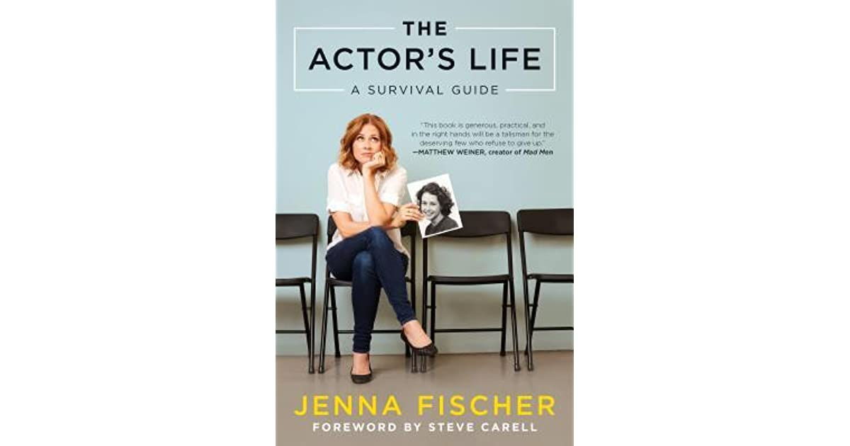 The Actor\'s Life: A Survival Guide by Jenna Fischer