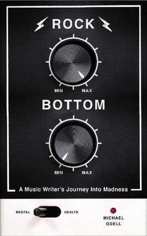 Rock Bottom: A Music Writer's Journey into Madness ebook review