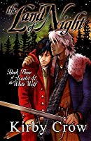 The Land of Night (Scarlet and the White Wolf #3)