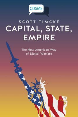 Capital, State, Empire The New American Way of Digital Warfare