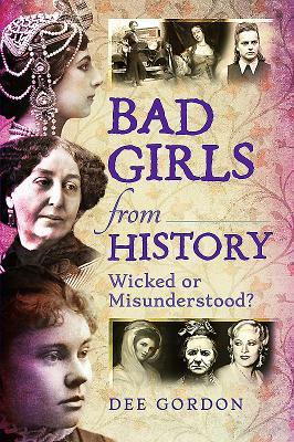 Bad Girls from History by Dee Gordon