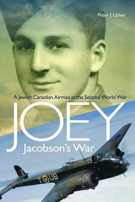 Joey Jacobson's War A Jewish Canadian Airman in the Second World War