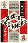 Sorcery for Beginners (Codex Arcanum, #1)