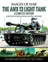 The AMX 13 Light Tank: A Complete History