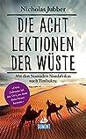 DuMont Welt-Menschen-Reisen Die acht Lektionen der Wüste: Mit den Nomaden Nordafrikas nach Timbuktu (DuMont Welt - Menschen - Reisen E-Book)