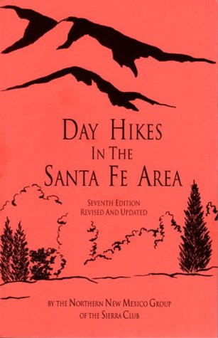 Day Hikes in the Santa Fe Area (Seventh Edition, Revised and Updated)