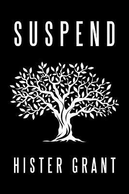 Suspend by Hister Grant