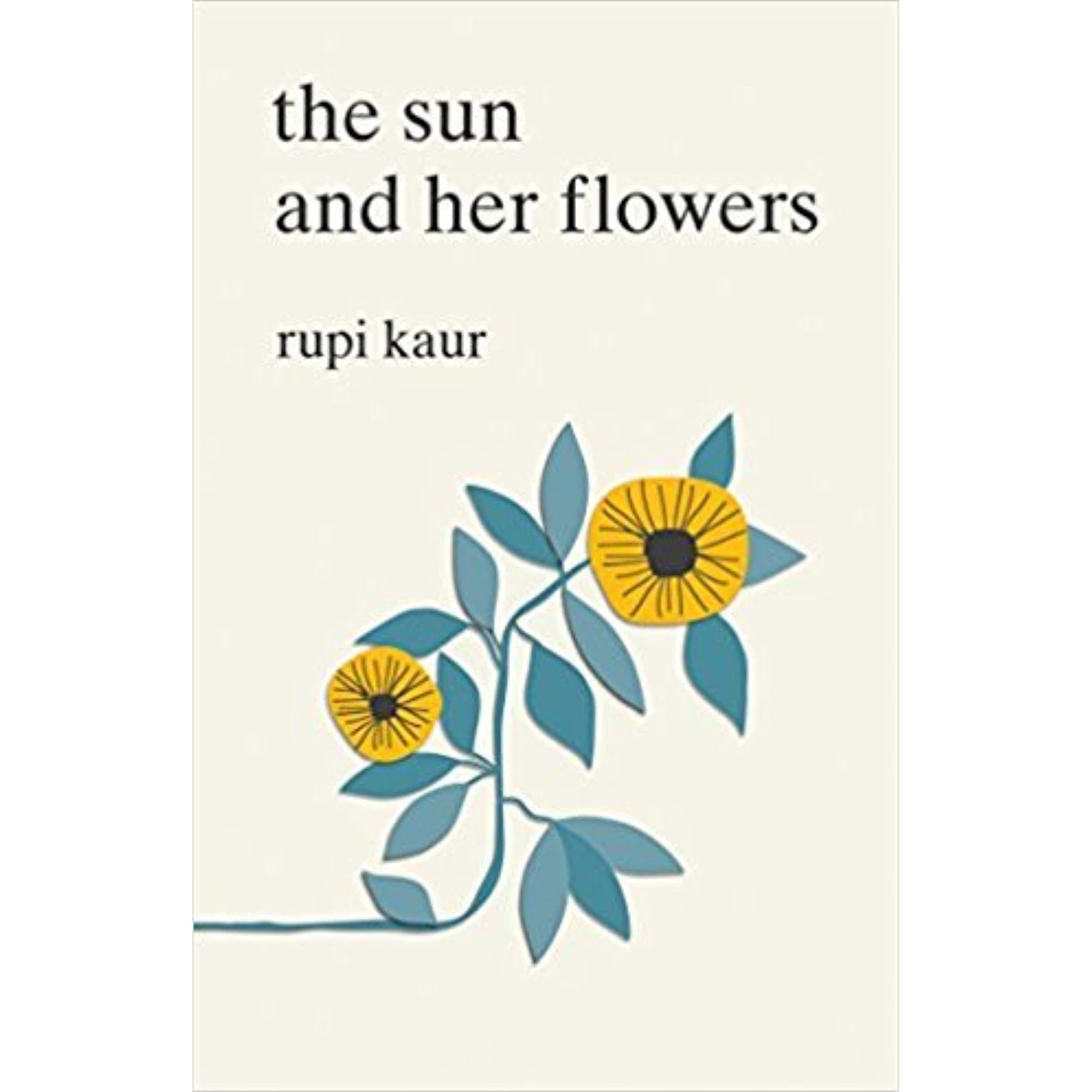 The sun and her flowers by rupi kaur izmirmasajfo