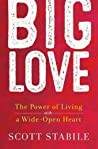 Big Love: The Power of Living with a Wide-Open Heart audiobook download free