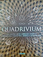 Quadrivium. Las cuatro artes liberales clásicas: Aritmética, Geometría, Música y Astronomía