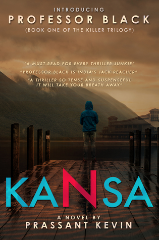 Kansa (Book 1 - The Killer Trilogy) The Professor Black Series