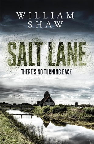 Salt Lane by William  Shaw