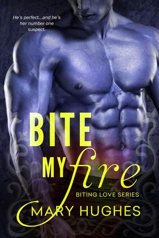 Bite My Fire (Biting Love, #1)