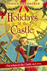 Holidays at the Castle by Jessica Day George
