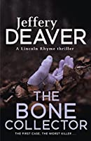 The Bone Collector (Lincoln Rhyme, #1)
