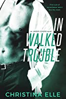 In Walked Trouble