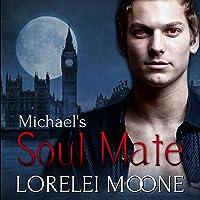Michael's Soul Mate (Vampires of London, #2)