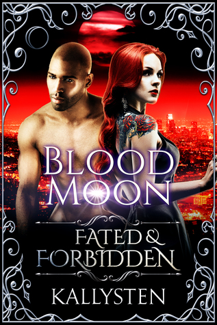Blood Moon (Fated  Forbidden - The Conclusion)