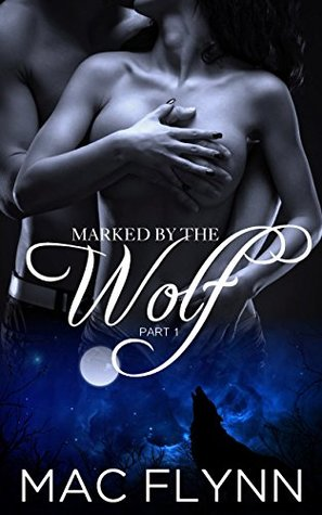 Marked By the Wolf #1 by Mac Flynn