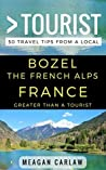 Greater Than a Tourist - Bozel The French Alps France: 50 Travel Tips from a Local