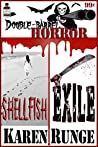 Double Barrel Horror: Shellfish / Exile