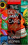 The Devil May Care: & other stories