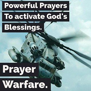 Spiritual Warfare Prayers to Activate Supernatural Blessings