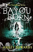 Bayou Born (Foundling #1)